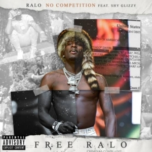 Ralo - No Competition ft. Shy Glizzy